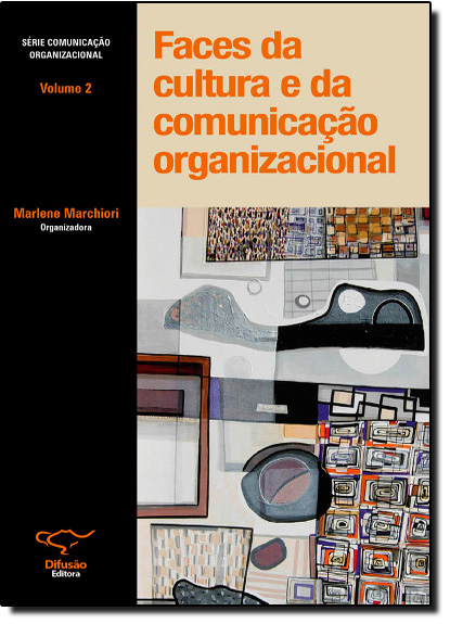 Faces da Cultura e da Comunicação Organizacional - Vol.2, livro de Marlene Marchiori