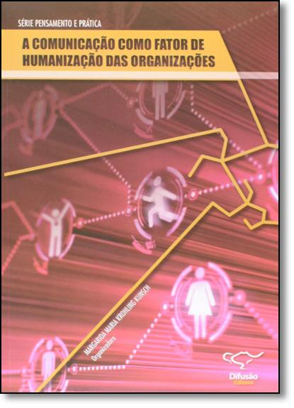 Comunicação Como Fator de Humanização das Organizações, livro de Margarida Maria Krohling Kunsch