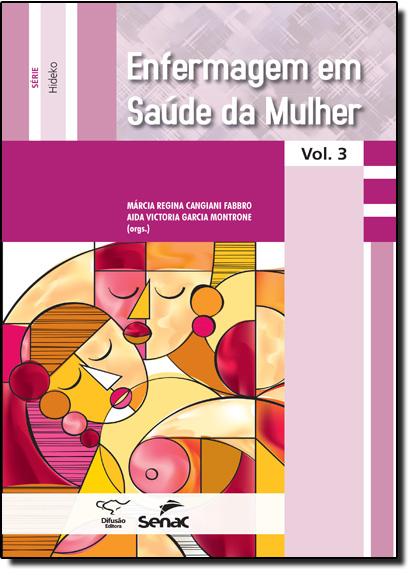 Enfermagem Em Saúde da Mulher, livro de Marcia Regina Cangiani Fabbro