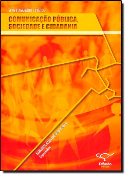 Comunicação Pública, Sociedade e Cidadania, livro de Margarida Maria Krohling Krunsch