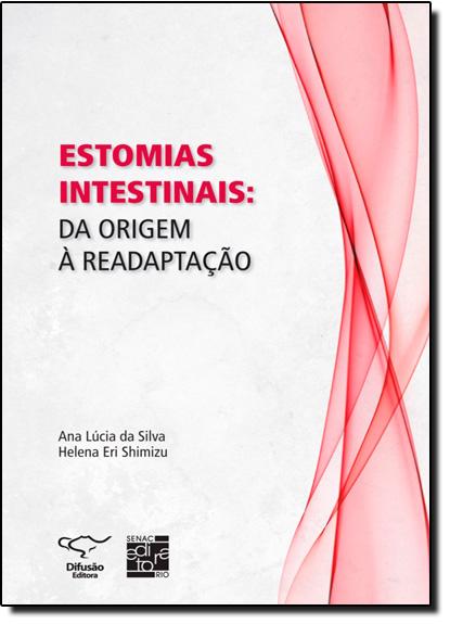 Estomias Intestinais: Da Origem à Readaptação, livro de Ana Lúcia da Silva e Helena Eri Shimizu