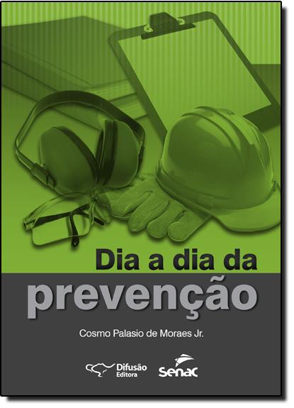 Dia a Dia da Prevenção, livro de Cosmo Palasio de Moraes Junior