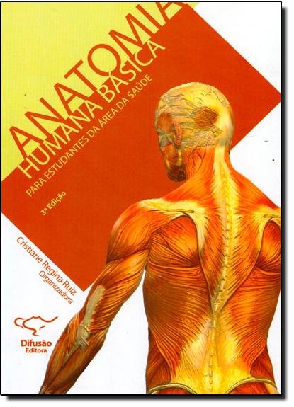 Anatomia Humana Básica: Para Estudantes da Área da Saúde, livro de Cristiane Regina Ruiz