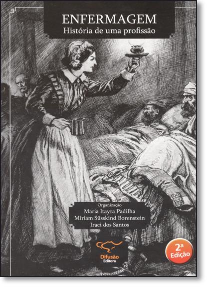 Enfermagem: História de Uma Profissão, livro de Maria Itayra Padilha
