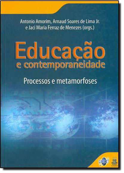 Educação e Contemporaneidade: Processos e Metamorfoses, livro de Antonio Amorim