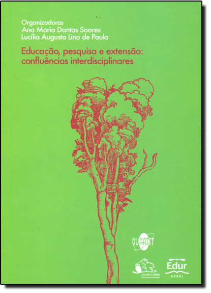 Educação, Pesquisa e Extensão: Confluências Interdisciplinares, livro de Ana Maria Dantas Soares/Lucília Augusta Lino de Paula