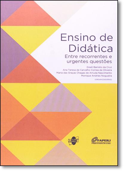 Ensino de Didática: Entre Recorrentes e Urgentes Questões, livro de Gisele Barreto da Cruz