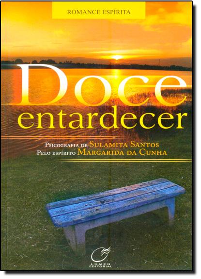 Doce Entardecer - Coleção Romance Espírita, livro de Sulamita Santos