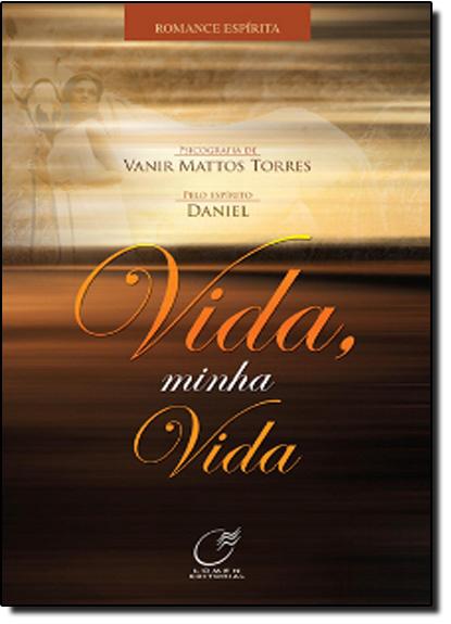 Vida, Minha Vida, livro de Vanir Mattos Torres