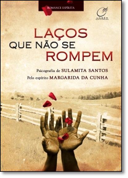 Laços que não Se Rompem, livro de Sulamita Santos