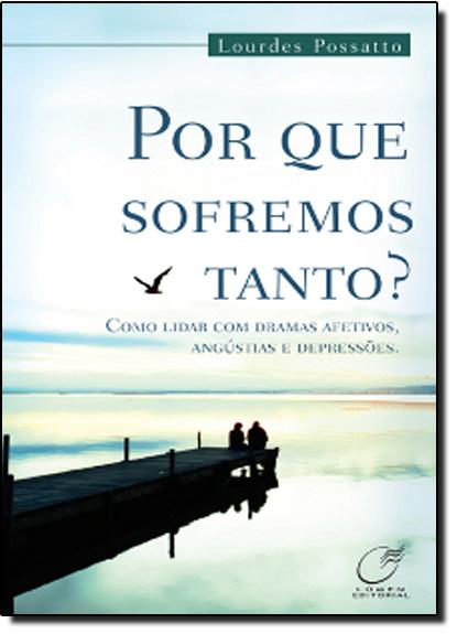 Por que Sofremos Tanto?, livro de Lourdes Possatto