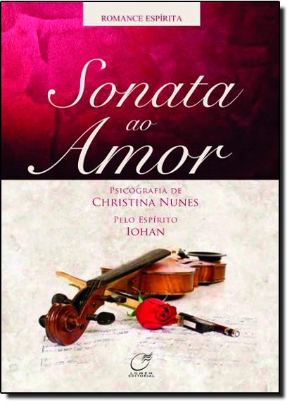 Sonata ao Amor, livro de Christina Nunes | Iohan