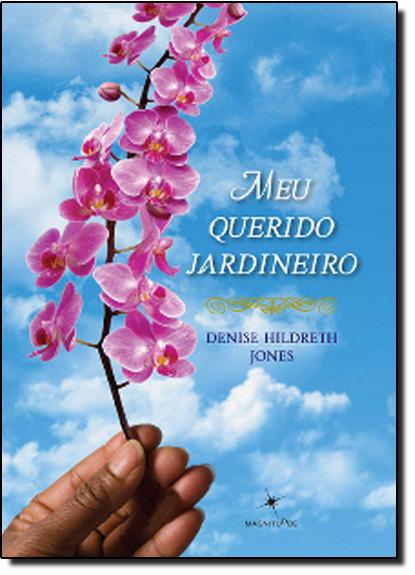 Meu Querido Jardineiro, livro de Denise Hildreth Jones