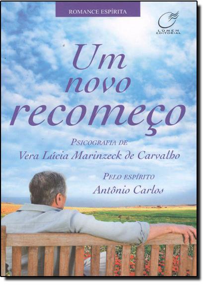 NOVO RECOMEÇO, UM, livro de Vera Lúcia Marinzeck de Carval