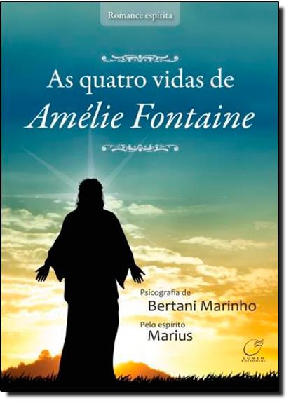 Quatro Vidas de Amélie Fontaine, As, livro de Bertani Marinho