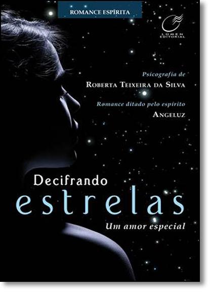 Decifrando Estrelas: Um Amor Especial, livro de Roberta Teixeira da Silva