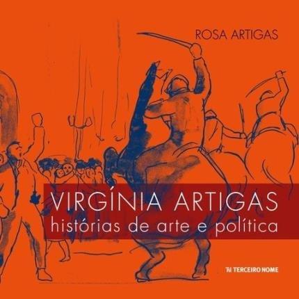 Virgínia Artigas: história da arte e política, livro de Rosa Artigas