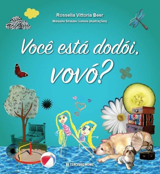 Você está dodói, vovó?, livro de Rossella Vittoria Beer, Manuela Staruss Gomes [ilustrações]