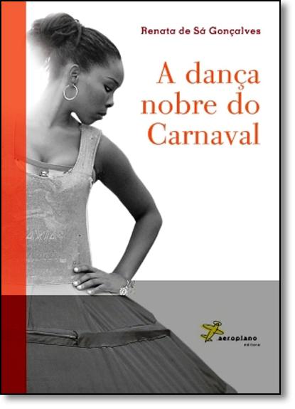 Dança Nobre do Carnaval, A, livro de Renata de Sá Gonçalves