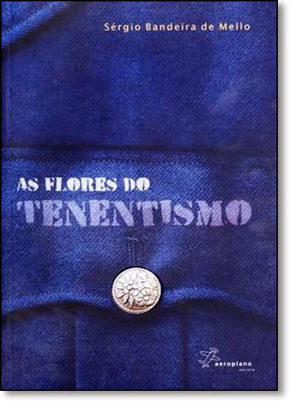 Flores do Tenentismo, As, livro de Sérgio Bandeira de Mello
