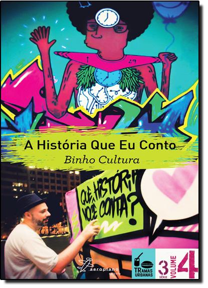 História Que eu Conto, A, livro de Binho Cultura