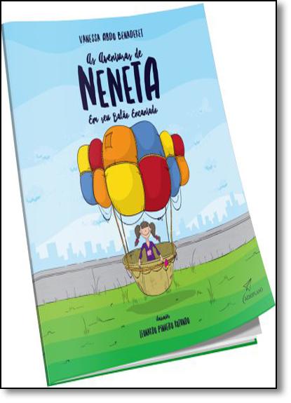 Aventuras de Neneta em Seu Balão Encantado, As, livro de Vanessa Abdo Benaderet