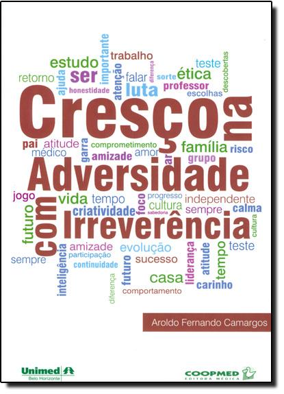 Cresço na Adversidade com Irreverência, livro de Aroldo Fernando Camargos