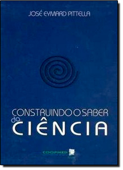 Construindo o Saber da Ciência, livro de José Eymard Pittella