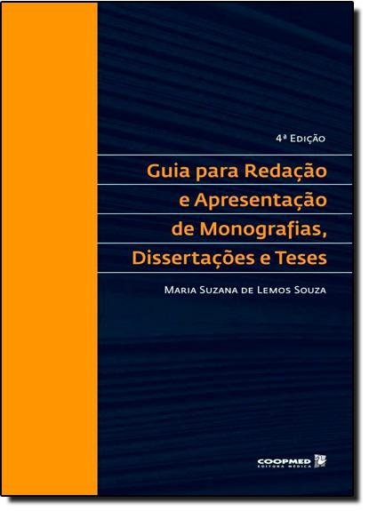 Guia para Redação e Apresentação de Monografias, Dissertações e Teses, livro de Maria Suzana de Lemos Souza