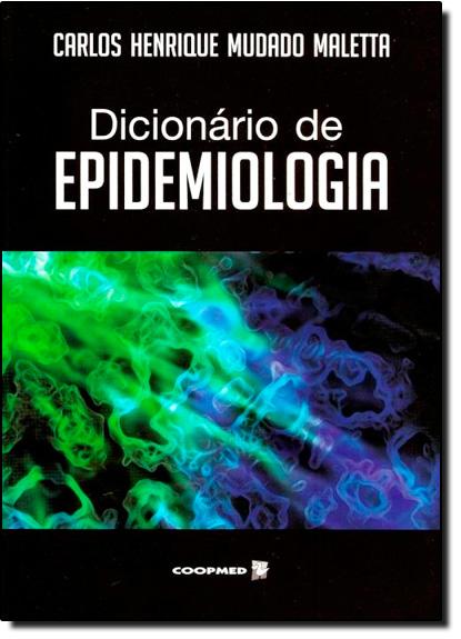 Dicionário de Epidemiologia, livro de Carlos Henrique Mudado Maletta