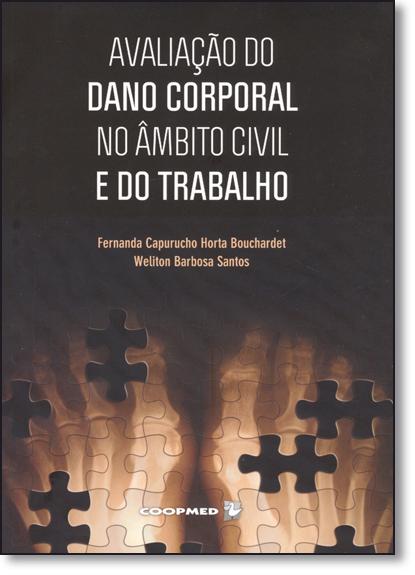 Avaliação do Dano Corporal no Âmbito Civil e do Trabalho, livro de Fernanda Capurucho Horta Bouchardet