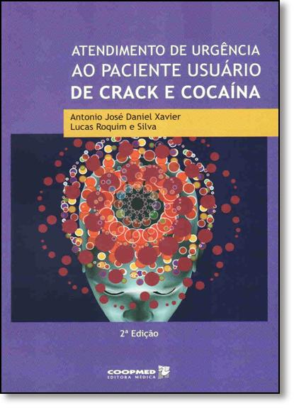 Atendimento de Urgência ao Paciente Usuário de Crack e Cocaína, livro de Antonio José Daniel Xavier