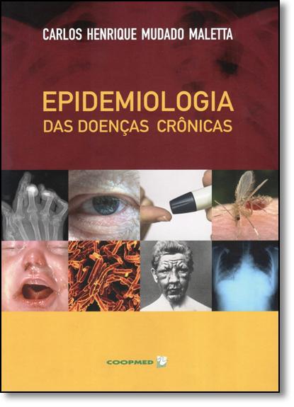 Epidemiologia das Doenças Crônicas, livro de Carlos Henrique Mudado Maletta