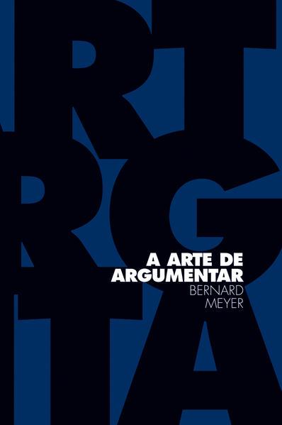 A arte de argumentar, livro de Bernard Meyer