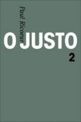 O justo - Vol. 2 - Justiça, verdade e outros estudos, livro de Paul Ricoeur