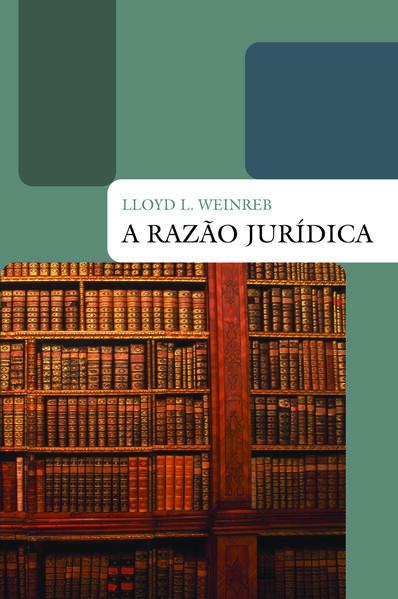 RAZÃO JURÍDICA, A, livro de WEINREB, LLOYD L.