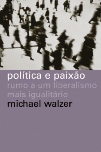 Política e paixão, livro de Michael Walzer