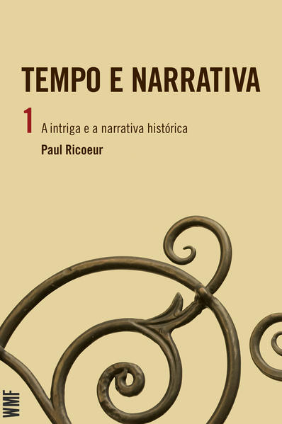 TEMPO E NARRATIVA - VOL. 1, livro de RICOEUR, PAUL