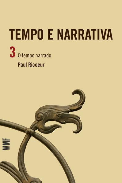 TEMPO E NARRATIVA - VOL. 3, livro de RICOEUR, PAUL