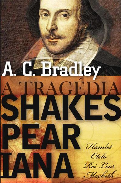 TRAGÉDIA SHAKESPEARIANA, A, livro de BRADLEY, A. C.