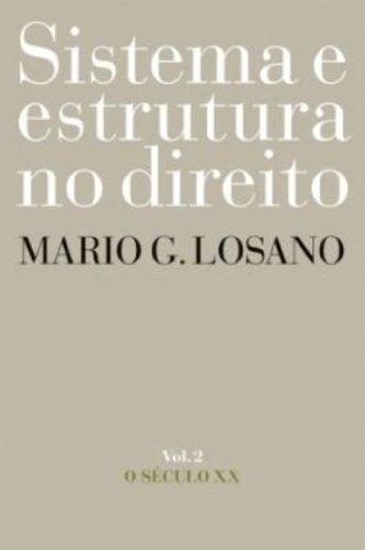 SISTEMA E ESTRUTURA NO DIREITO - VOL 2, livro de LOSANO, MARIO G.