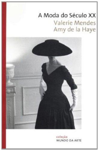 A moda do século XX, livro de Valerie Mendes, Amy de La Haye