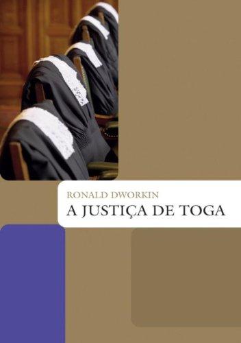 A JUSTIÇA DE TOGA, livro de RONALD DWORKIN