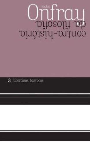 Contra-história da filosofia 3, livro de Michel Onfray