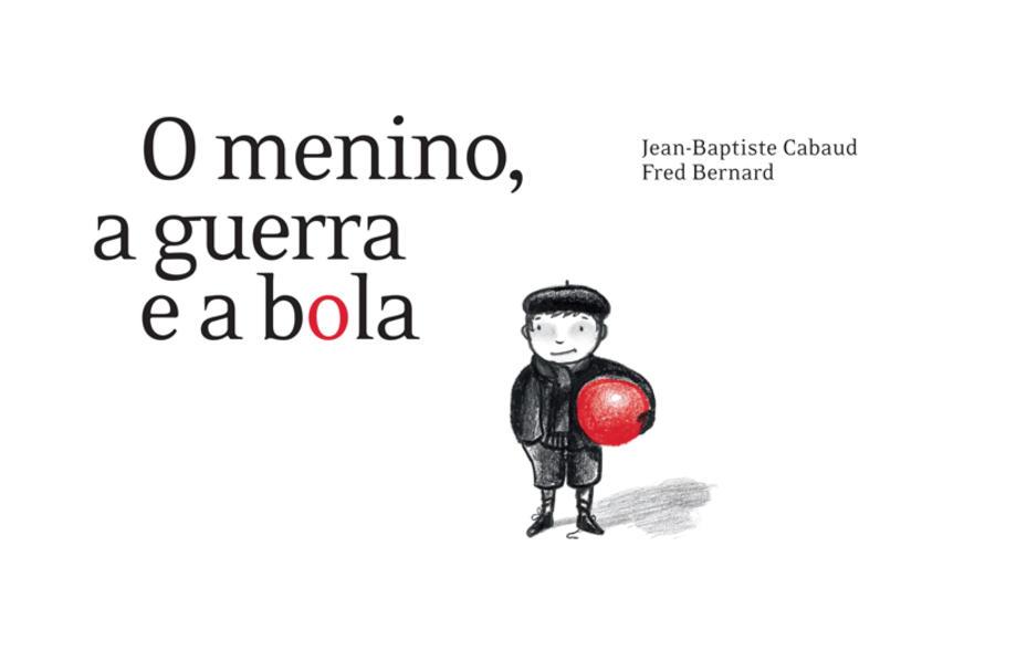 MENINO, A GUERRA E A BOLA, O, livro de CABAUD, JEAN-BAPTISTE