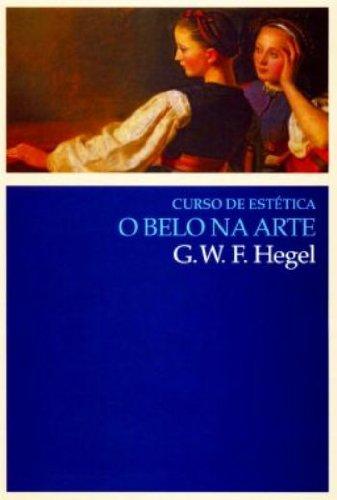 Curso de estética - O belo na arte, livro de Georg Wilhelm Friedrich Hegel
