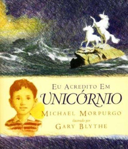 EU ACREDITO EM UNICÓRNIO, livro de MORPURGO, MICHAEL