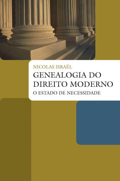 Genealogia do direito moderno - O estado de necessidade, livro de Nicolas Israël