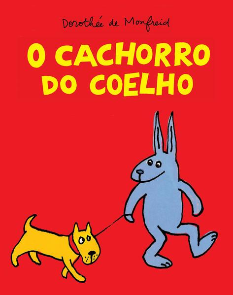 CACHORRO DO COELHO, O, livro de MONFREID, DOROTHÉE DE