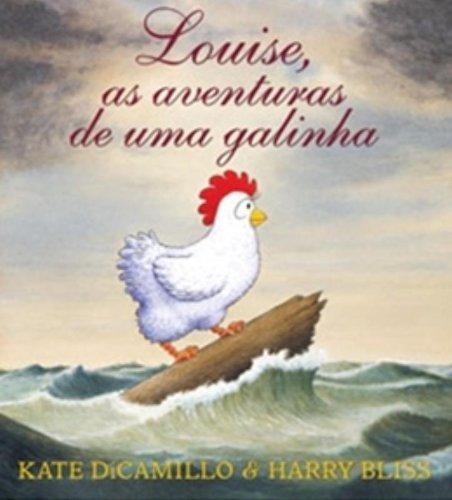 LOUISE, AS AVENTURAS DE UMA GALINHA, livro de DICAMILLO, KATE